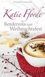 Rendezvous zum Weihnachtsfest - Katie Fforde, Ulrike Werner-Richter