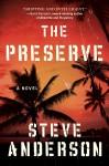 """the Preserve"" - Steve Anderson"