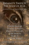 Insanity Tales II: The Sense of Fear - David Daniel, Stacey Longo, Vlad V., Rob Smales, Ursula Wong, Dale T. Phillips