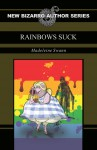 Rainbows Suck - Madeleine Swann