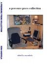a pressure press collection - Ron Androla, Cheryl A. Townsend, John Korn, Mark Hartenbach, Pris Campbell, Didi Menendez, Ann Androla