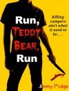 Run, Teddy Bear, Run - Jimmy Pudge