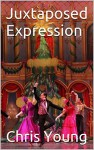 Juxtaposed Expression: The Pushing/Pulling on Russian Perfomance Art (Performance Art) - Chris Young, M.D. Jones