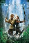 Skybound Sea, The (The Aeons' Gate Book Three) - Sam Sykes