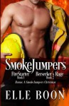 SmokeJumpers: Book 1 & 2 w/Bonus A SmokeJumpers Christmas - Elle Boon