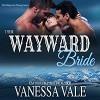 Their Wayward Bride: Bridgewater Menage Series, Book 2 - Kylie Stewart, Vanessa Vale, Vanessa Vale