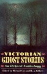 Victorian Ghost Stories: An Oxford Anthology - Michael Cox, R.A. Gilbert, Mrs. Henry Wood, George MacDonald