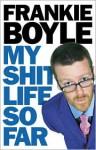 My Shit Life So Far - Frankie Boyle