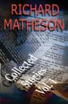 Collected Stories, Vol. 1 - Ray Bradbury, William F. Nolan, Richard Matheson, Robert Bloch, Stanley Wiater