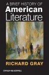 A Brief History of American Literature - Richard Gray