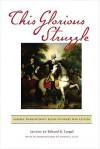 This Glorious Struggle: George Washington's Revolutionary War Letters - Edward G. Lengel