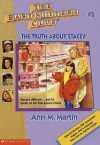 The Truth About Stacey - Ann M. Martin, Hodges Soileau