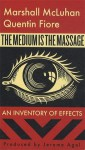 The Medium is the Massage - Marshall McLuhan, Quentin Fiore, Jerome Agel