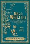 Mrs Whistler - Matthew Plampin