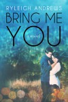 Bring Me You - Ryleigh Andrews