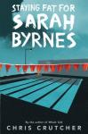 Staying Fat for Sarah Byrnes - Chris Crutcher
