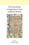The Unorthodox Imagination in Late Medieval Britain - Sophie Page