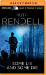 Some Lie and Some Die - Nigel Anthony, Ruth Rendell