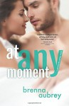 At Any Moment (Gaming The System) (Volume 3) - Brenna Aubrey