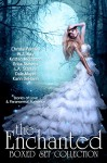 The Enchanted Box Set Collection: 11 Paranormal Romance and Urban Fantasy Books - Dale Mayer, Kristen Middleton, Chrissy Peebles, Erica Stevens, W.J. May, Karin DeHavin, L.A Starkey