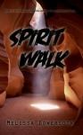 Spirit Walk - Melissa Bowersock