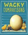Wacky Comparisons: Wacky Ways to Compare Size - Jessica Gunderson, Bill Bolton