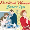 Excellent Women - Barbara Pym, Gerry Halligan, Jonathan Keeble, Alexander McCall Smith