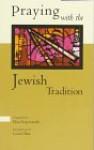 Praying with the Jewish Tradition - Elias Kopciowski, Lionel Blue