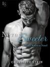 Never Sweeter: A Dark Obsession Novel - Charlotte Stein