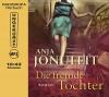 Die fremde Tochter (ungekürzte Lesung auf 1 MP3 CD) - Anja Jonuleit, Nadine Heidenreich (Sprecher)