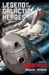 Legend of the Galactic Heroes, Vol. 2: Ambition - Daniel Huddleston, Yoshiki Tanaka