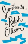 Juneteenth - Ralph Ellison, Charles R. Johnson