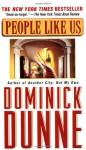 People Like Us - Dominick Dunne