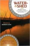 Watershed - Percival Everett, Sherman Alexie