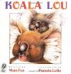 Koala Lou - Mem Fox, Pamela Lofts