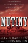 Mutiny: The True Events That Inspired The Hunt For Red October - From the Soviet Naval Hero Who Was There - David Hagberg, Boris Gindin