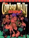 The Cowboy Wally Show - Kyle Baker