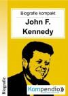 Biografie kompakt – John F. Kennedy - Robert Sasse
