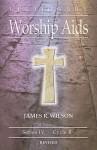 Lectionary Worship AIDS: Series IV, Cycle B - James R. Wilson