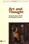 Art and Thought (New Interventions in Art History) - Dana Arnold, Margaret Iversen