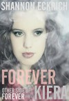 Forever Kiera (Other Side of Forever Book 2) - Shannon Eckrich