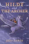 Hildy and The Archer - Jeff Lewis