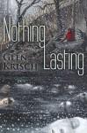 Nothing Lasting - Glen Krisch