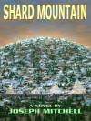 Shard Mountain - Joseph Mitchell