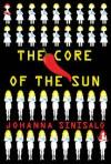 The Core of the Sun - Johanna Sinisalo