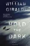 Hold the Dark: A Novel - William Giraldi