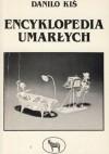 Encyklopedia umarłych - Danilo Kiš
