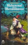 Rehearsal For A Renaissance - Douglas W. Clark