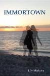 Immortown - Lily Markova
