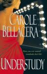 Understudy - Carole Bellacera